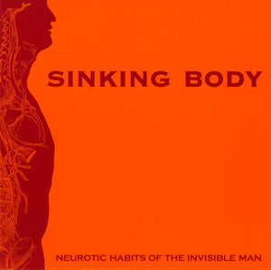 "Sinking Body - Neurotic Habits of the Invisible Man 7"" - Monoroid"