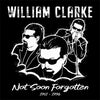 William Clarke Not Soon Forgotten T-shirt
