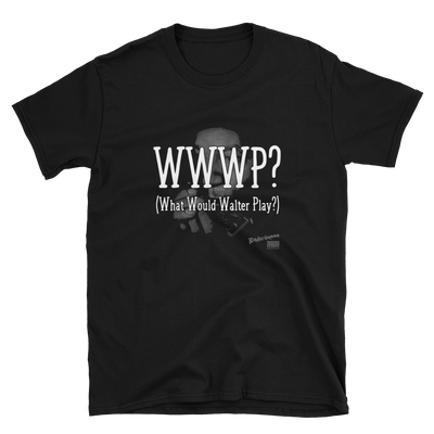 What Would Walter Play? T-shirt