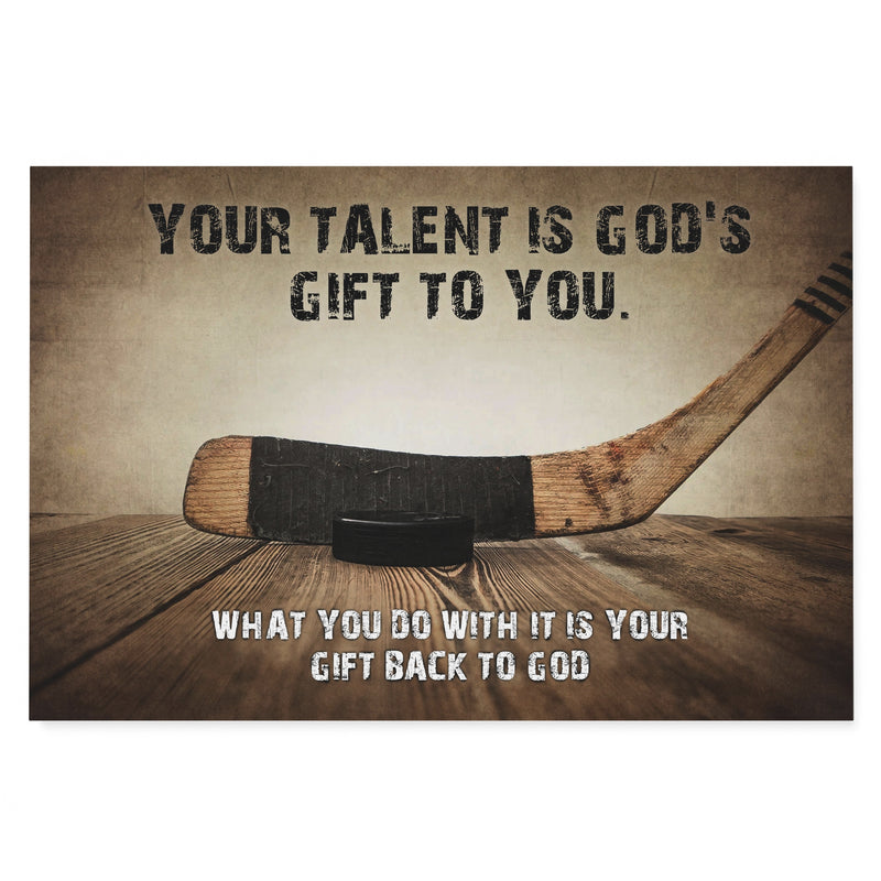 YOUR TALENT IS GOD'S GIFT - CANVAS - PV1710202HM