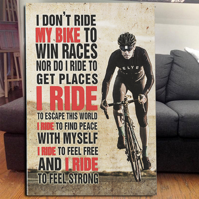 Art I Don T Ride My Bike To Win Races I Ride To Escape This World
