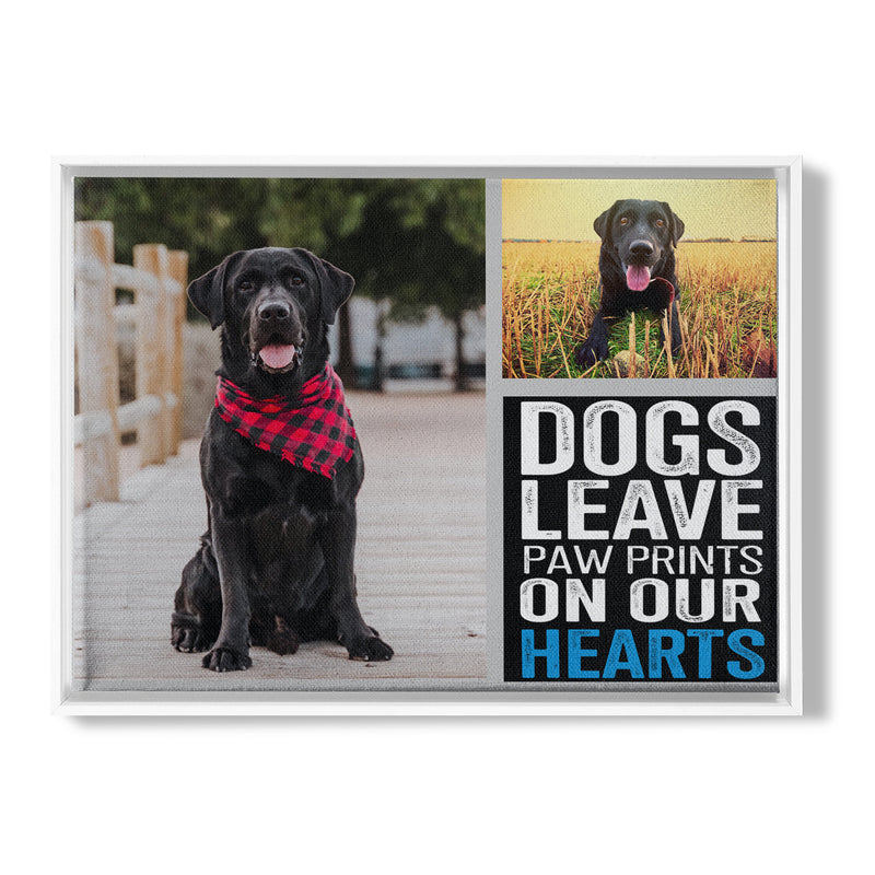 DOGS LEAVE PAW PRINTS ON OUR HEARTS - FRAMED CANVAS - TU2702202
