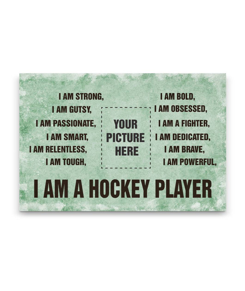 + HOCKEY CUSTOM VANVAS I AM A HOCKEY PLAYER