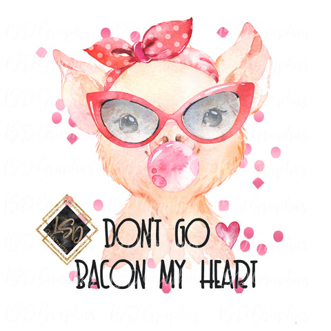Don't Go Bacon my Heart Miss Piggy