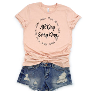 All day Everyday Tee