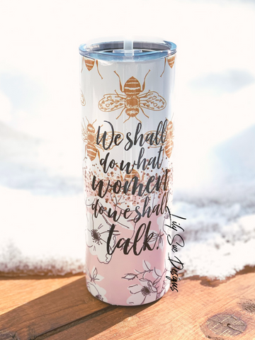 We shall talk 20oz Tumbler