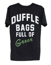 Load image into Gallery viewer, Duffle Bags Full of Green T-Shirt