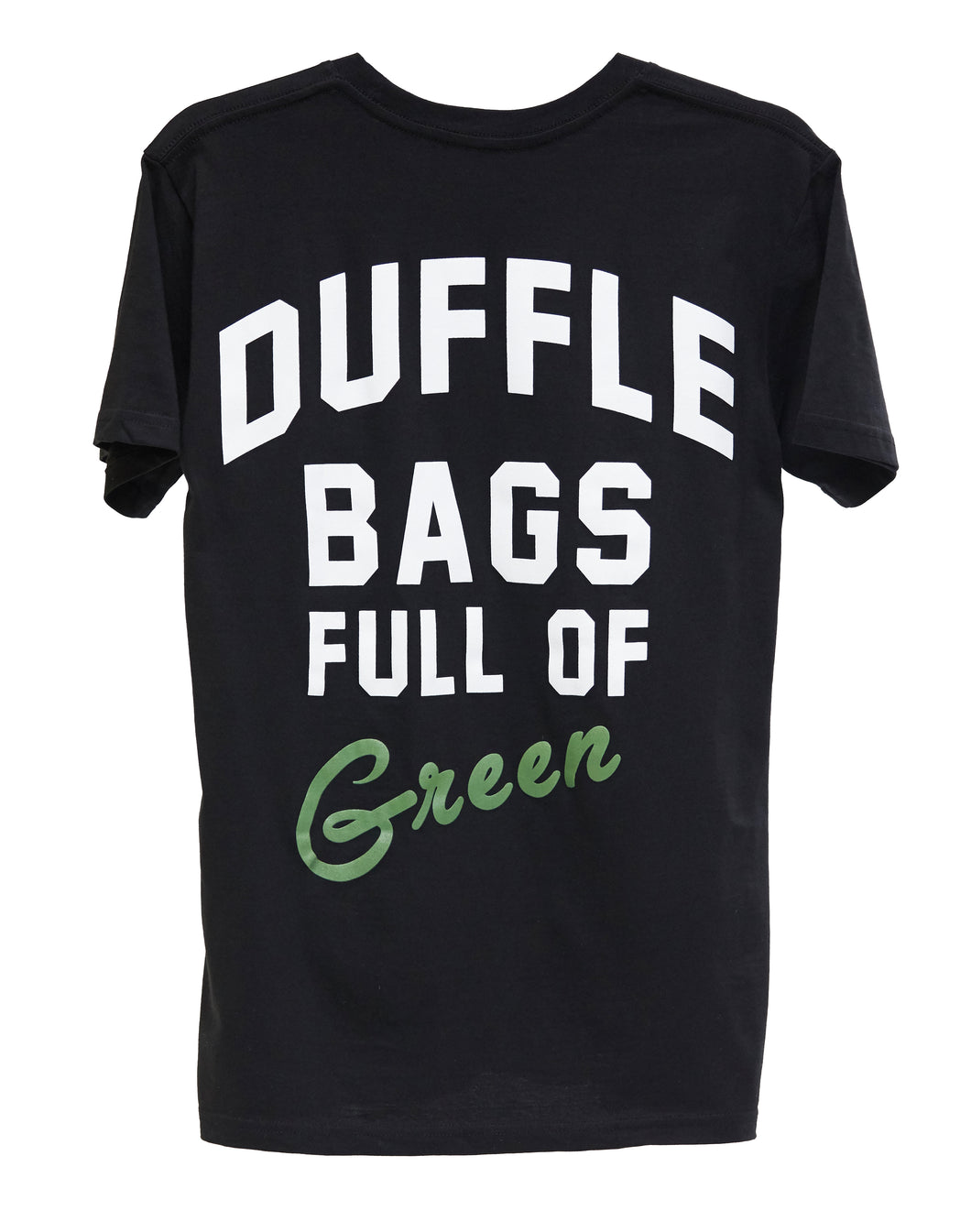Duffle Bags Full of Green T-Shirt