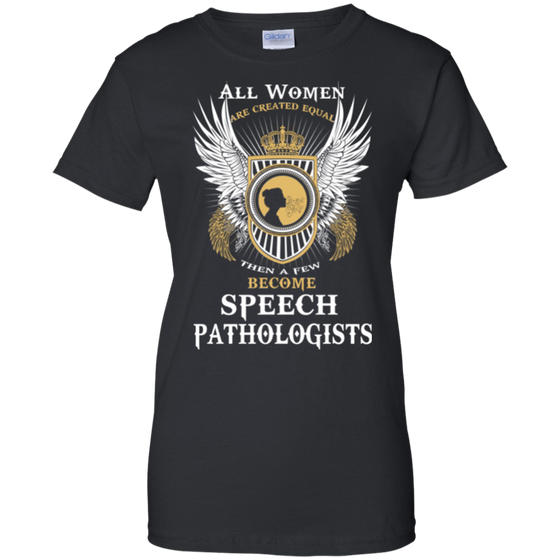 All Women - Few SLPs Speech Language Pathologist Ladies' 100% Cotton T-Shirt