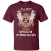 All Men - Few SLPs Speech Language Pathologist Cotton T-Shirt