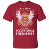 All - Few Occupational Therapist Cotton T-Shirt