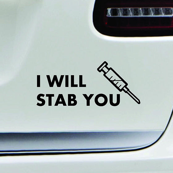 Phlebotomist I Will Stab You Car Window Multi-color Sticker T1