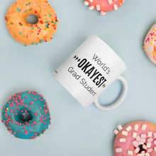 World's OKAYEST Grad Student Coffee Mug Donuts