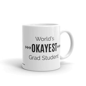 World's OKAYEST Grad Student Coffee Mug