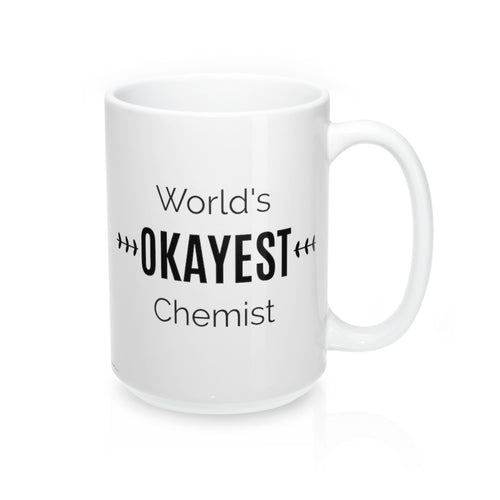 World's OKAYEST Chemist Coffee Mug