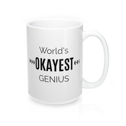 World's OKAYEST Genius Coffee Mug