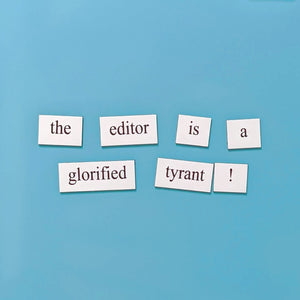 the editor is a tyrant word magnets