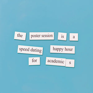 academia poster session happy hour word magnets