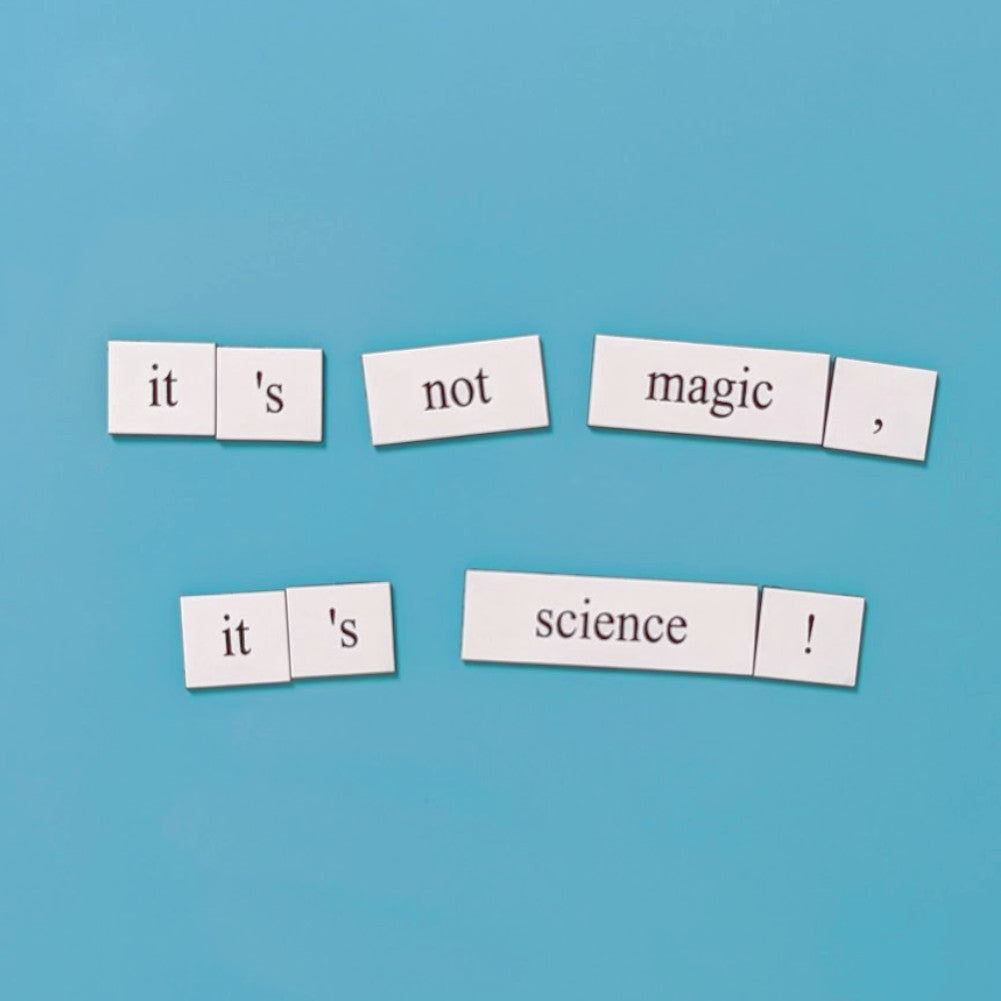 it's not magic, it's science word magnets