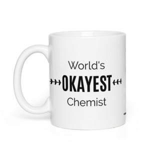 World's OKAYEST Chemist Student Coffee Mug