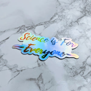 "Science is for Everyone Sticker (3""x1.6"") - Holographic Edition!"