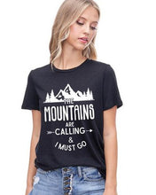 Mountains Are Calling & I Must Go Graphic Tee