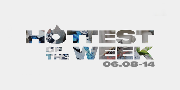 HOTTEST OF THE WEEK 06.08-14