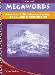 Megawords Assessment of Decoding and Encoding Skills