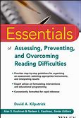 Essentials of Assessing, Preventing and Overcoming Reading Difficulties - David Kilpatrick