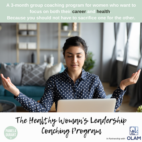 The Healthy Woman's Leadership Coaching Program [SESSIONS NOW CLOSED UNTIL NEXT INTAKE]