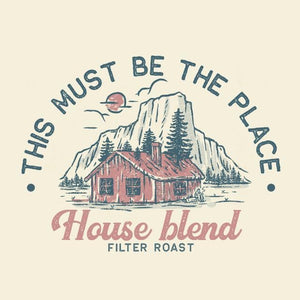 "House Blend "" This Must Be The Place"" (250g & 1kg)"