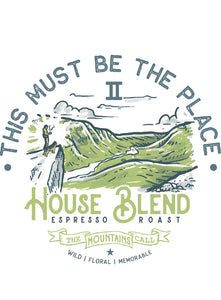 NEW This must be the Place II (House Espresso Blend)
