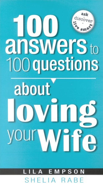 100 ANSWERS TO 100 QUESTIONS ABOUT LOVING YOUR WIFE - BW Wonderland