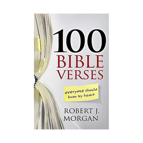 100 Bible Verses Everyone Should Know by Heart - Robert j. Morgan