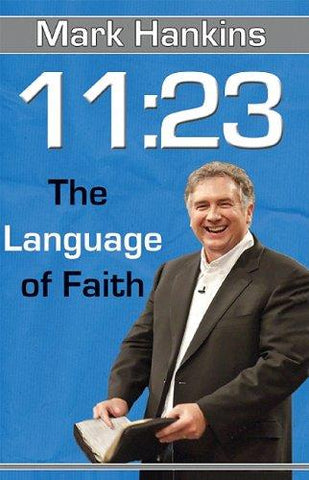 11:23 the Language of Faith by Mark Hankins