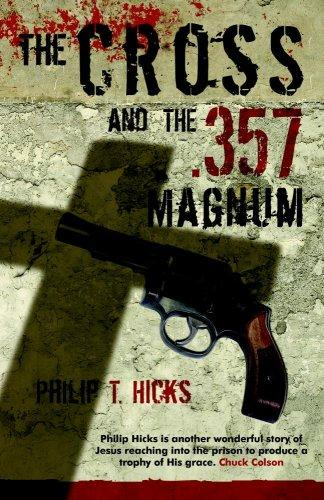 The Cross and The.357 Magnum by Philip T. Hicks