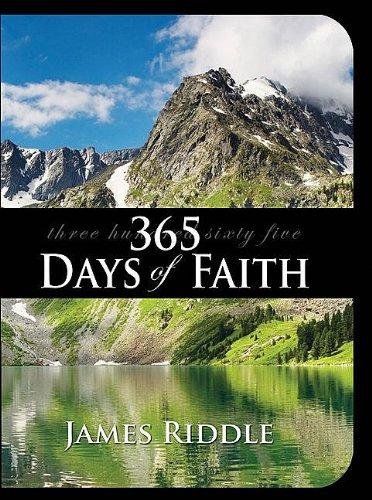 365 Days of Faith Devotional (365 Day Series) by James Riddle