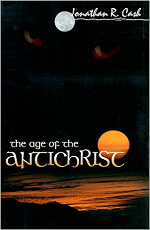 THE AGE OF THE ANTICHRIST PAPER COVER BY JONATHAN R.CASH