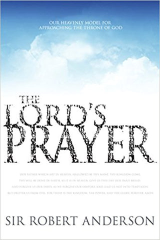 THE LORD'S PRAYER !SIR ROBERT ANDERSON