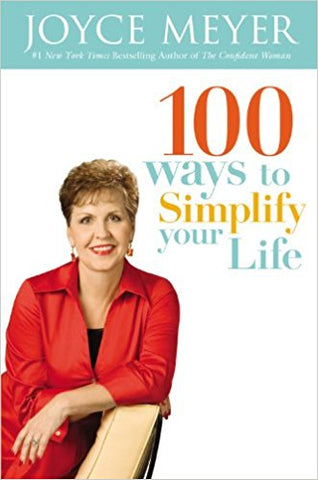 100 WAYS TO SIMPLIFY YOUR LIFE HARD COVER BY JOYCE MEYER