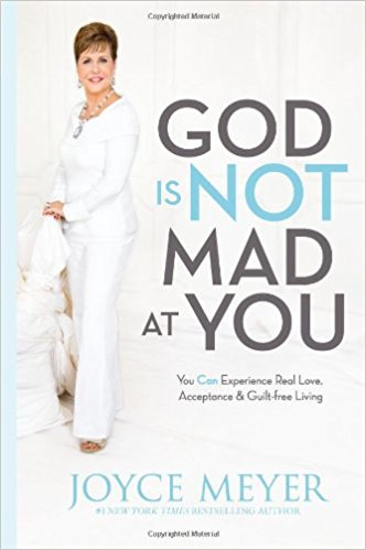 GOD IS NOT MAD AT YOU HARD COVER /JOYCE MEYER