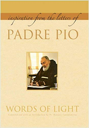 Words of Light: Inspiration from the Letters of Padre Pio, Paperback