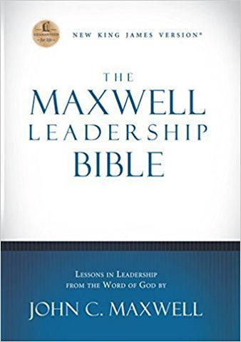 NKJV Maxwell Leadership Bible by John C. Maxwell, Revised & Updated, Hardcover