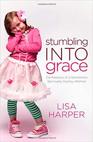 STUMBLING INTO GRACE: CONFESSIONS OF A SOMETIME SPIRITUAL CLUMSY WOMAN
