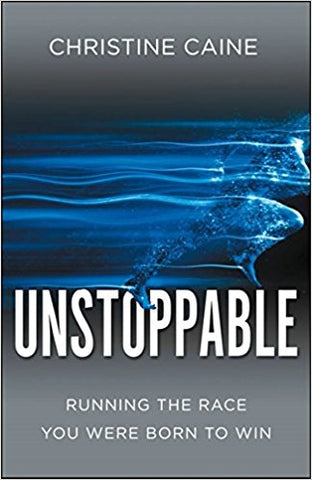 UNSTOPPABLE: RUNNING THE RACE YOU ARE BORN TO WIN