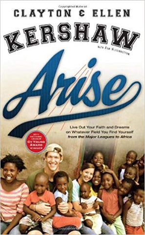 Arise: Live Out Your Faith and Dreams on Whatever Field You Find Yourself Hardcove
