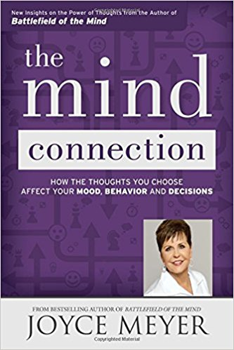 THE MIND CONNECTION: HOW THE THOUGHTS YOUR MOOD,BEHAVIOR AND DECISION