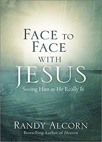 Face to Face with Jesus: Seeing Him As He Really Is - Randy Alcorn