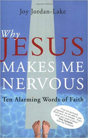 Why Jesus Makes Me Nervous: Ten Alarming Words of Faith: Ten Challenging Words of Faith Paperback