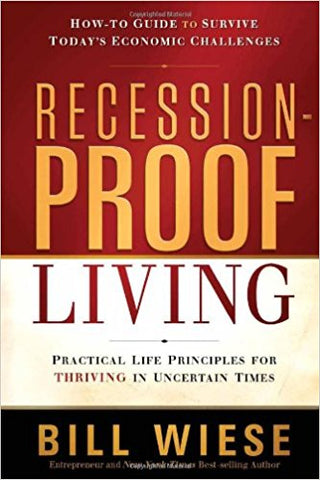 RECESSION PROOF LIVING !BILL WIESE